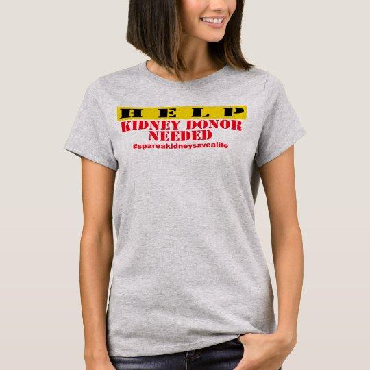 Help Kidney Needed - Womens T-Shirt
