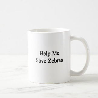 Help Me Save Zebras Coffee Mugs
