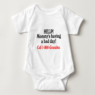 Help Mommys Having Bad Day Call Grandma Baby Bodysuit
