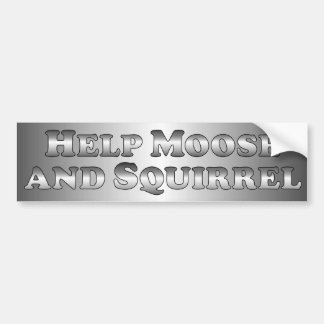 Help Moose and Squirrel - Basic Car Bumper Sticker