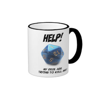Help My dice are trying to kill me Coffee Mugs