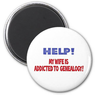 Help! My Wife Is Addicted To Genealogy 6 Cm Round Magnet