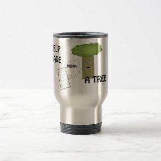 Help save a tree coffee mug