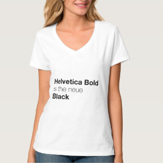 Helvetica Bold is the neue Black T-shirts