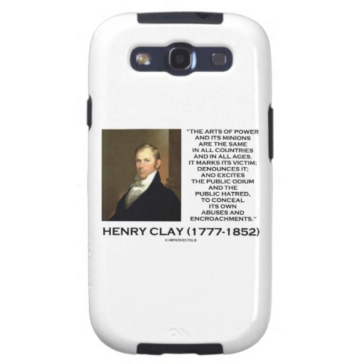 Henry Clay Arts Of Power Its Minions Same Quote Galaxy S3 Covers