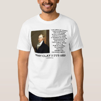 Henry Clay Arts Of Power Its Minions Same Quote Shirts
