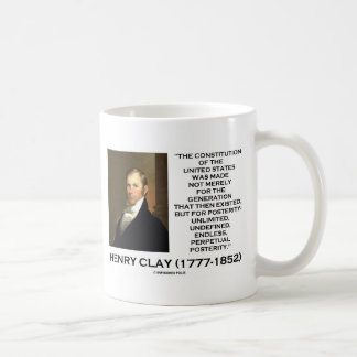 Henry Clay Constitution Of United States Posterity Coffee Mug