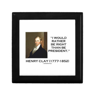 Henry Clay Would Rather Be Right Than Be President Gift Box