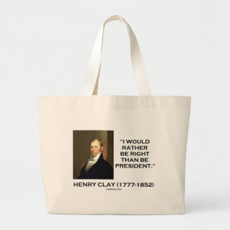 Henry Clay Would Rather Be Right Than Be President Canvas Bag