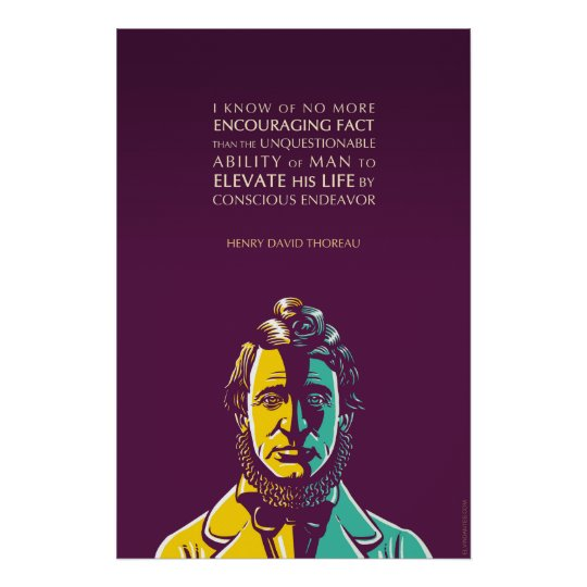 Henry David Thoreau quote: Conscious endeavour Poster