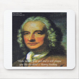 """Henry Fielding """"If Money's Your God"""" Quote Mouse Pad"""