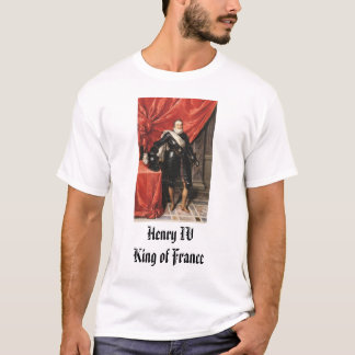 Henry IV of France, Henry IVKing of France T-Shirt