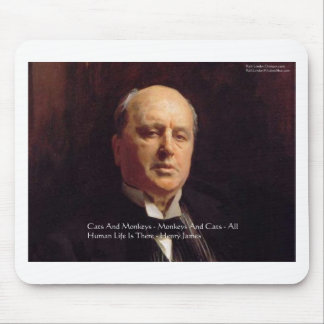 """Henry James """"Monkeys & Cats"""" Wisdom Quote Gifts Mouse Pad"""
