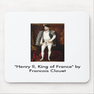 Henry ll King of France by Francois Clouet Mousepad