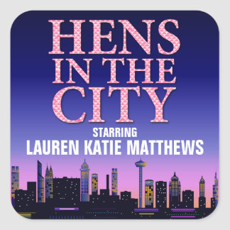 Hens in the City Party Square Sticker