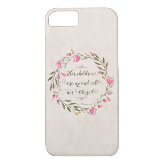 Her Children Rise Up & Call Her Blessed iPhone 7 Case