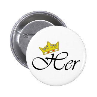 HER CROWN PINBACK BUTTONS