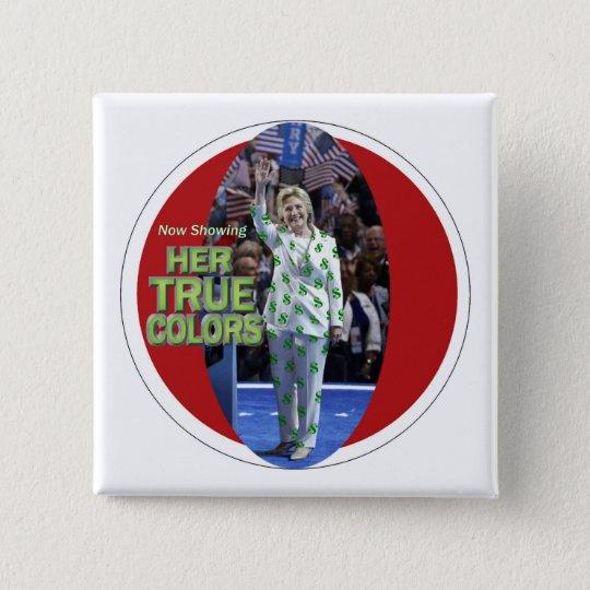 Her TRUE colours 15 Cm Square Badge