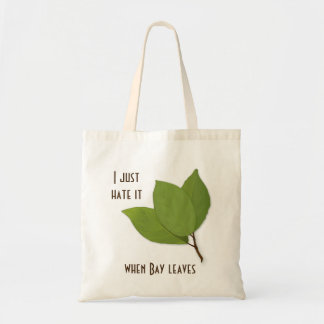 Herb Pun, I Hate It When Bay Leaves