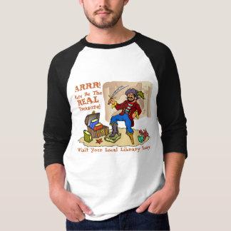 Here Be The REAL Treasure! T-Shirt