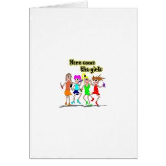 Here come the girls card