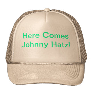 Here comes Johnny Hatz! Cap