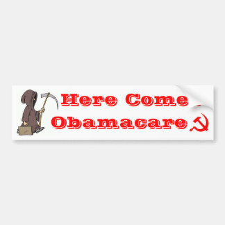 Here Comes Obamacare Bumper Sticker