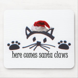 Here Comes Santa Claws Mouse Pad