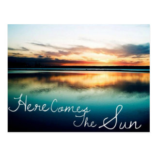 Here Comes Sun Post Card