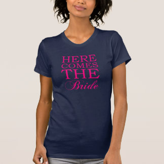 Here Comes the Bride t-shirt