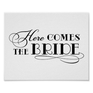 Here Comes the Bride   Wedding Ceremony Sign Poster