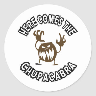 Here comes the chupacabra round stickers