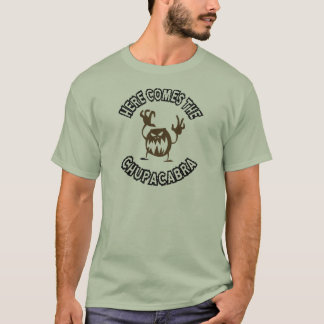 Here comes the chupacabra T-Shirt