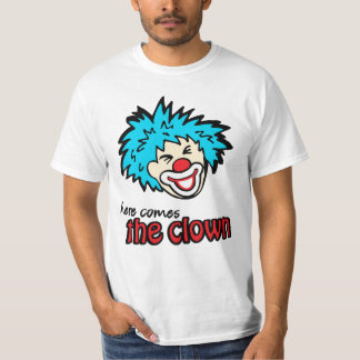 """""""here comes the clown"""" t-shirt"""