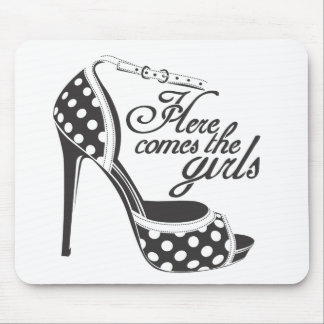Here Comes the girls_SHOE.ai Mouse Pad