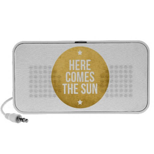 here comes the sun, word art, text design iPhone speakers