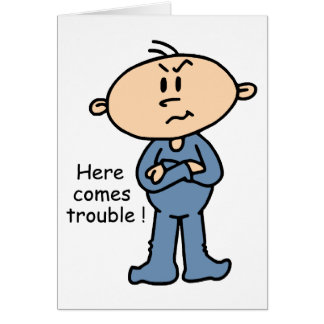 Here Comes Trouble Baby (BLUE) Greeting Card