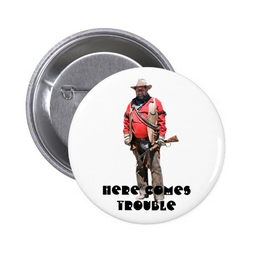 HERE COMES TROUBLE PIN