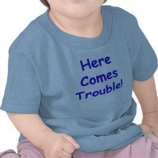 Here Comes Trouble (Blue) Tees