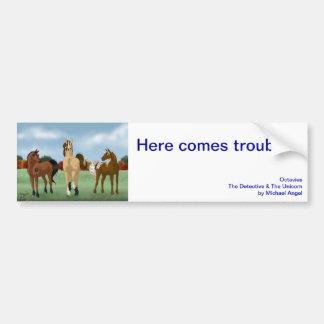 Here comes trouble! bumper sticker