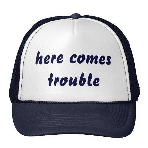 here comes trouble hat