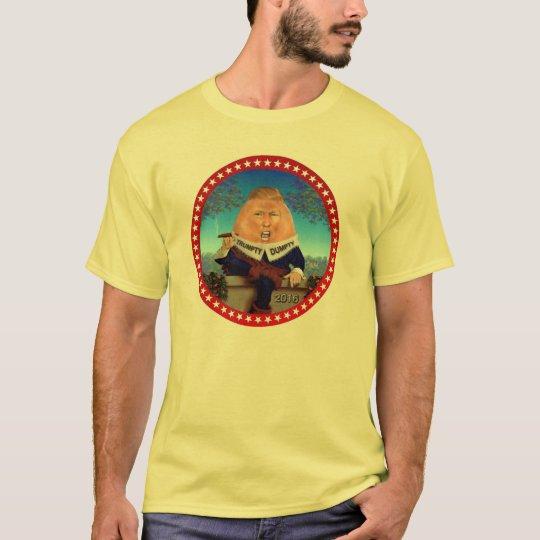 Here comes Trumpty Dumpty T-Shirt
