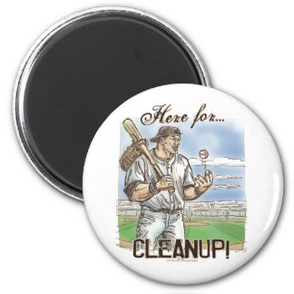 Here For Cleanup! Magnet