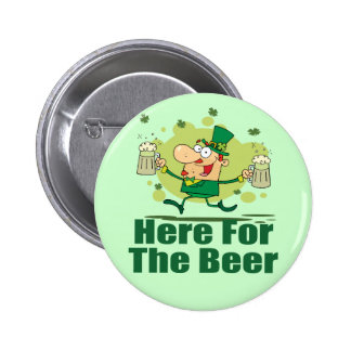 Here For The Beer Leprechaun 6 Cm Round Badge