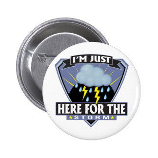 Here for the Storm 6 Cm Round Badge