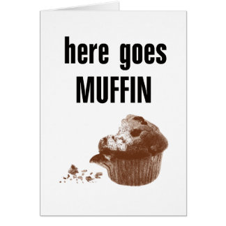 Here Goes Muffin Card