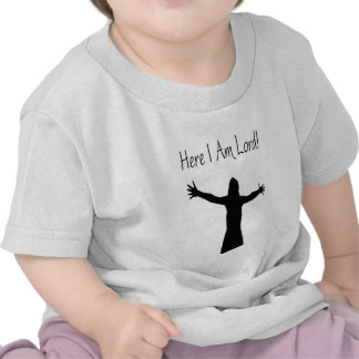 Here I Am Lord Shirts