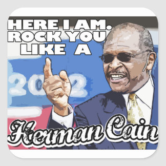 Here I am. Rock you like a Herman Cain Stickers
