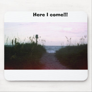 Here I come!!! Mouse Pad