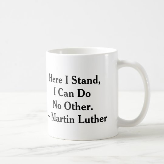 Here I Stand Martin Luther Coffee Mug
